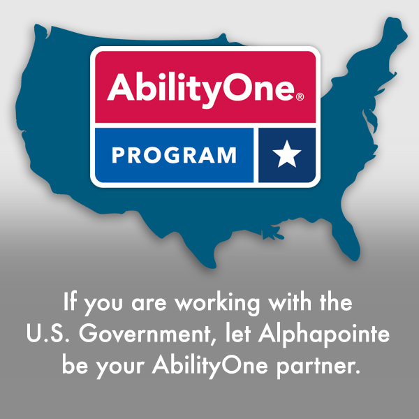 If you are working with the U.S. Government, let Alphapointe be your AbilityOne partner
