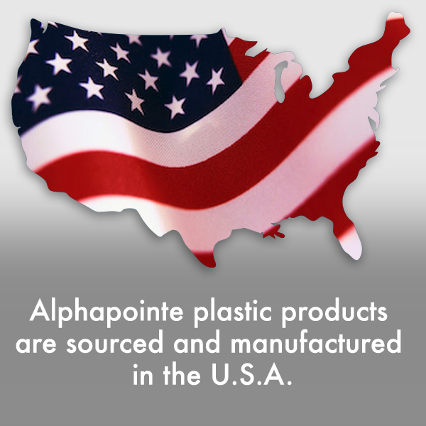 Alphapointe plastics products are sourced and manufactured in the U.S.A.